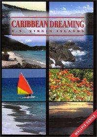 Caribbean Dreaming - U.S. Virgin Islands