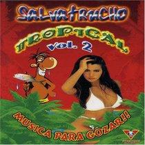 Salvatrucho: Tropical, Vol. 2
