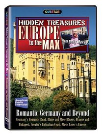 Europe to the Max: Hidden Treasures - Romantic Germany and Beyond