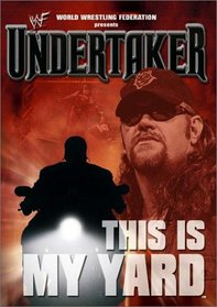 WWE - Undertaker - This Is My Yard