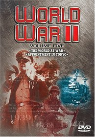 World War II - Vol. 5: The World At War/ Appointment In Tokyo