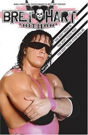 "WWE - Bret ""Hitman"" Hart: The Best There Is, The Best There Was, The Best There Ever Will Be"