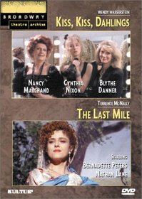 Wendy Wassertein's 'Kiss, Kiss, Dahlings' / Terrence McNally's 'The Last Mile' (Broadway Theatre Archive)
