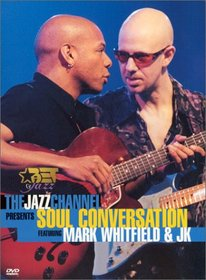 The Jazz Channel Presents Soul Conversation Featuring Mark Whitfield & JK (BET on Jazz)