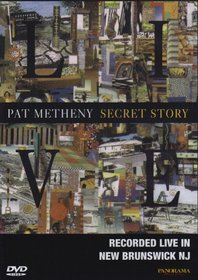 Pat Metheny: Secret Story - Live in New Brunswick, NJ