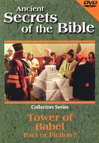 Ancient Secrets of the Bible: Tower of Babel - Fact or Fiction?