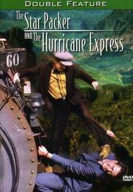 The Star Packer/The Hurricane Express