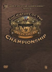 WWE - The History of the WWE Championship