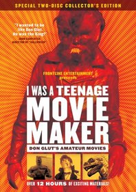I Was A Teenage Moviemaker - Don Glut's Amateur Movies (2-Disc Special Edition)