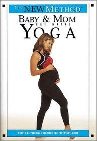 The New Method: Baby and Mom: Prenatal Yoga