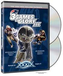 The 2004 New England Patriots - Three Games to Glory III
