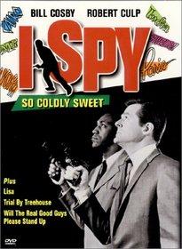 I Spy - So Coldly Sweet