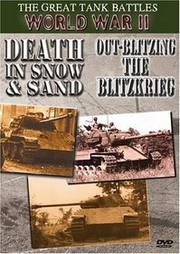 The Great Tank Battles World War II: Death In Snow & Sand/Out-Blitzing The Blitzkrieg