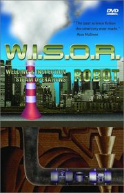 W.I.S.O.R.-Welding & Inspection Steam Operations Robot