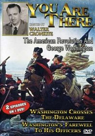 You Are There: The American Revolution and George Washington