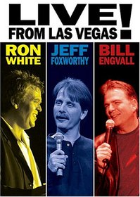 RON WHITE JEFF FOXWORTHY & BILL ENGVA