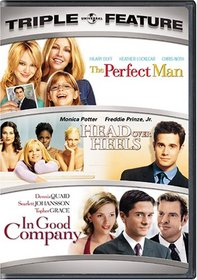 The Perfect Man/Head Over Heels/In Good Company