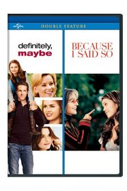 Definitely, Maybe / Because I Said So Double Feature