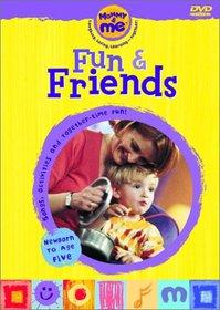 Mommy & Me - Fun & Friends
