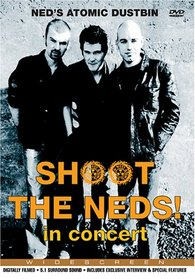 Ned's Atomic Dustbin - Shoot the Neds! In Concert
