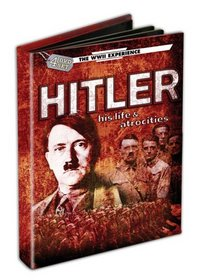 The WWII Experience: Hitler - His Life & Atrocities