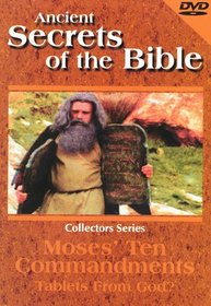 Ancient Secrets of the Bible: Moses' Ten Commandments - Tablets from God?