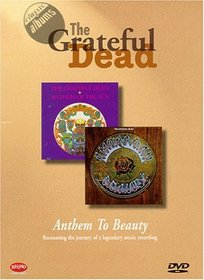 Classic Albums - The Grateful Dead: Anthem to Beauty