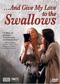 ...And Give My Love to the Swallows