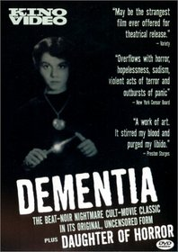Dementia/Daughter of Horror
