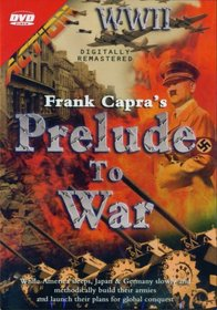 Frank Capra's Prelude to War: While America Sleeps, Japan & Germany Slowly and Methodically Build Their Armies and Launch Their Plans for Global Conquest
