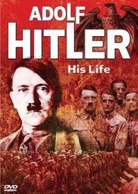 Adolf Hitler: His Life