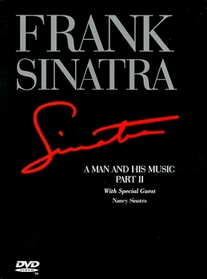 Frank Sinatra - A Man and His Music Part II - With Special Guest Nancy Sinatra