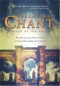 Gregorian Chant - Songs of the Spirit