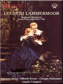 Donizetti - Lucia di Lammermoor / Serra, Kraus, Zancanaro, Solman, Matinovic, Malvisi, Manganotti, Campori, Parma Opera