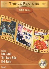 Western Classics Triple Feature, Vol. 1 (The Dawn Rider / Blue Steel / Hell Town)