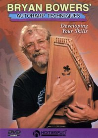Bryan Bowers' Autoharp Techniques - Developing Your Skills
