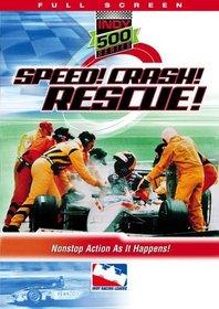 Speed! Crash! Rescue!