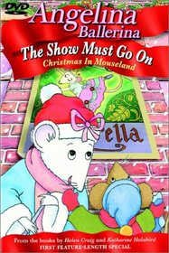 Angelina Ballerina - The Show Must Go On (Christmas in Mouseland)