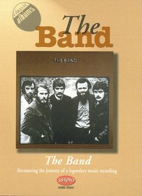 Classic Albums - The Band: The Band