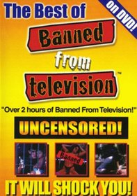 Best of Banned From TV