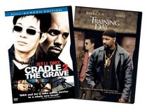 Cradle 2 the Grave / Training Day