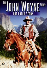 The John Wayne Story - The Later Years