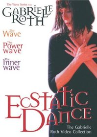 The Ecstatic Dance: The Gabrielle Roth Video Collection