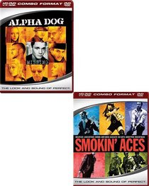 Alpha Dog (HD DVD and DVD) / Smokin' Aces (HD DVD and DVD)