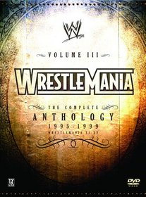 WWE WrestleMania - The Complete Anthology, Vol. 3 - 1995-1999 (WrestleMania XI-XV)