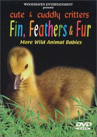 Cute & Cuddly Critters: Fin, Feathers & Fur