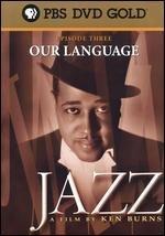 Ken Burns Jazz - Episode 3: Our Language