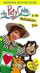 Miss Patty Cake and the Hullabaloo Zoo
