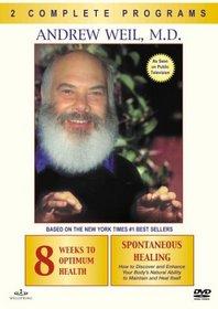 Andrew Weil, M.D. -  8 Weeks to Optimum Health & Spontaneous Healing