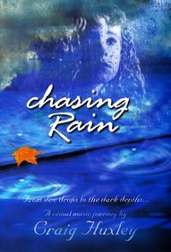 Chasing Rain: Craig Huxley